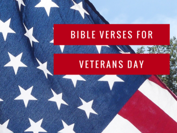18+ Vivacious Bible Verses and Passages for Veterans Day 2020